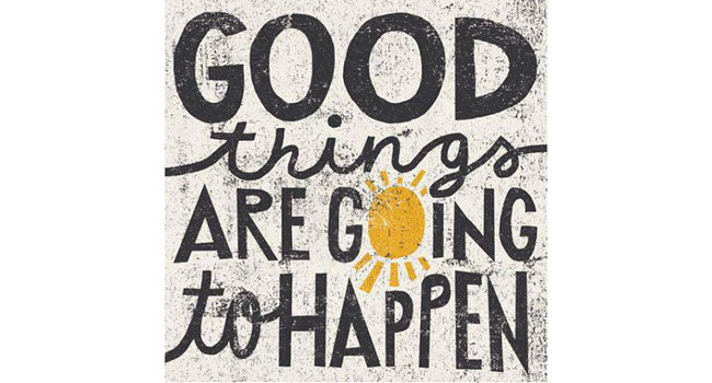 Good things are going to happen staying in touch - Nice things are nice ...