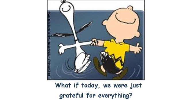 What if today, we were just grateful for everything? Image