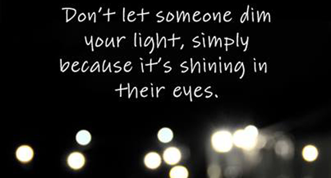Don't let someone dim your light Image