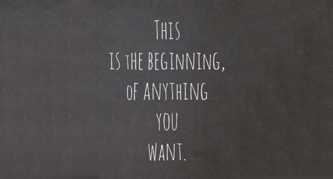 Today is the beginning… but do you know what you want? Image
