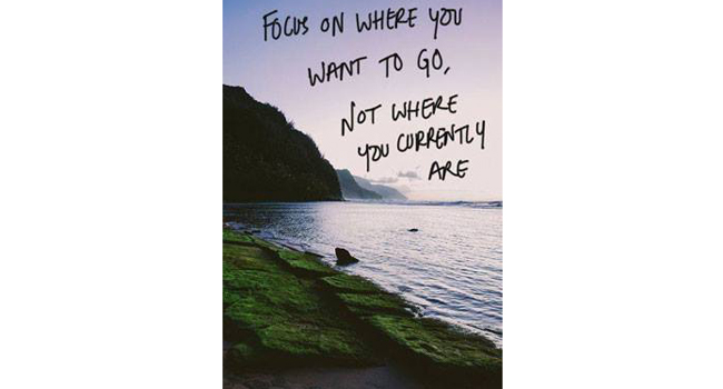 Focus on where you want to go, not where you currently are Image
